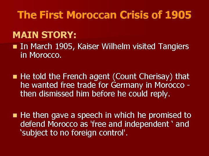 The First Moroccan Crisis of 1905 MAIN STORY: n In March 1905, Kaiser Wilhelm
