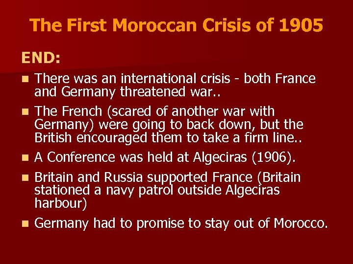 The First Moroccan Crisis of 1905 END: n n n There was an international