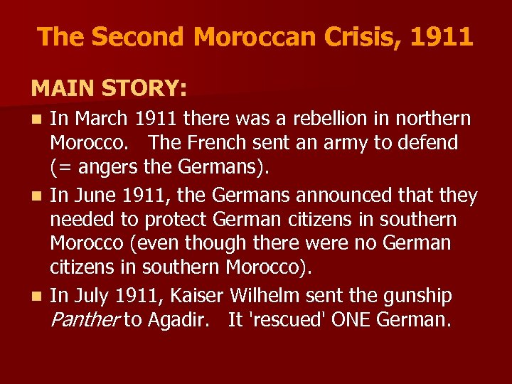 The Second Moroccan Crisis, 1911 MAIN STORY: In March 1911 there was a rebellion