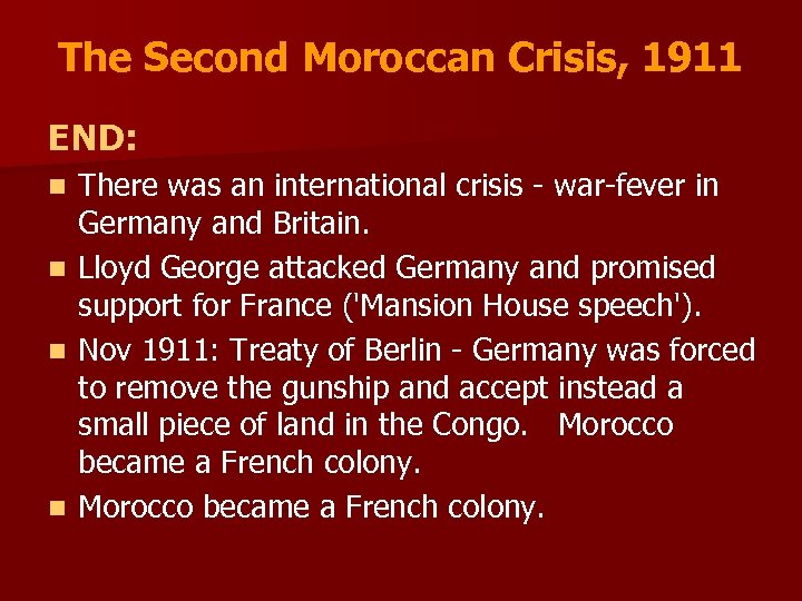 The Second Moroccan Crisis, 1911 END: There was an international crisis - war-fever in