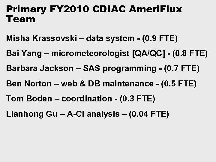 Primary FY 2010 CDIAC Ameri. Flux Team Misha Krassovski – data system - (0.