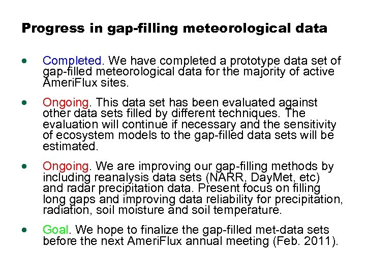 Progress in gap-filling meteorological data · Completed. We have completed a prototype data set