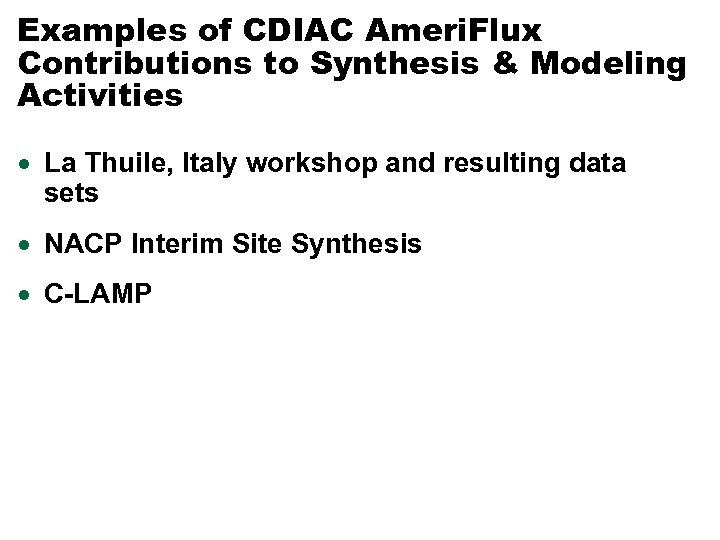 Examples of CDIAC Ameri. Flux Contributions to Synthesis & Modeling Activities · La Thuile,