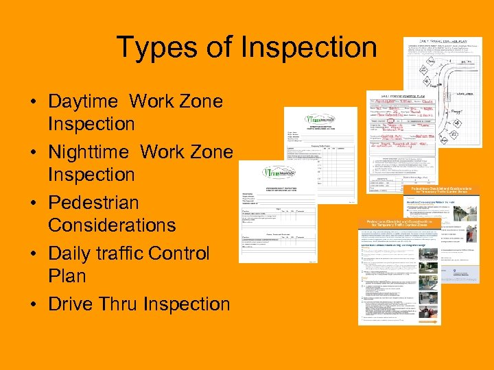 Types of Inspection • Daytime Work Zone Inspection • Nighttime Work Zone Inspection •