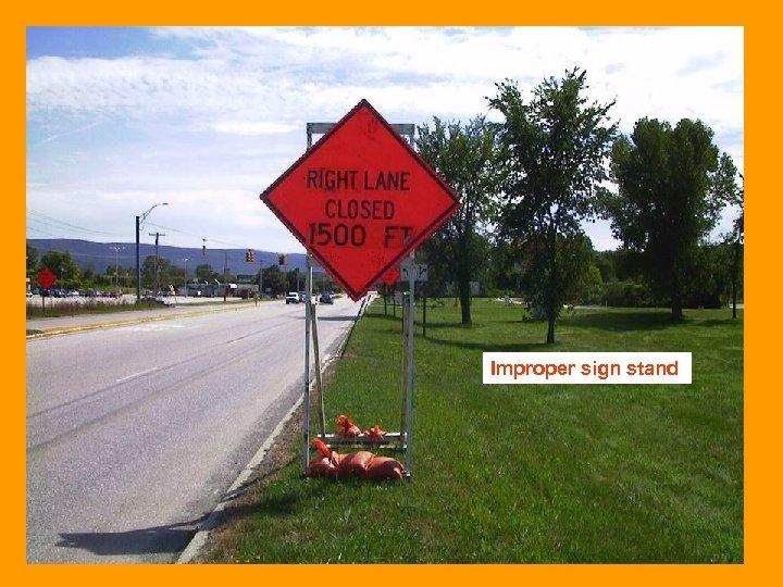 Improper sign stand