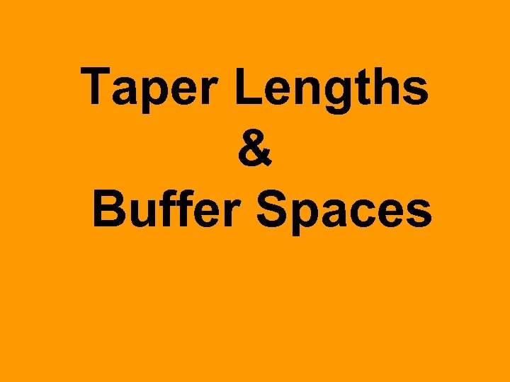 Taper Lengths & Buffer Spaces