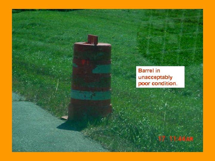 Barrel in unacceptably poor condition.
