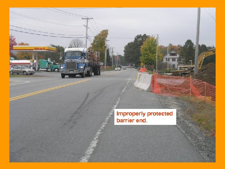 Improperly protected barrier end.