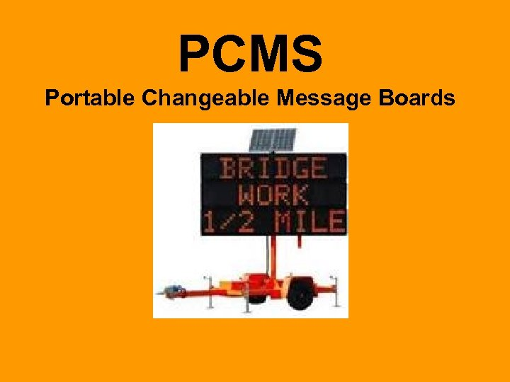PCMS Portable Changeable Message Boards