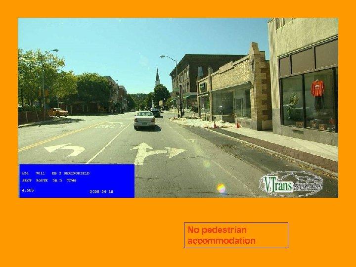 No pedestrian accommodation