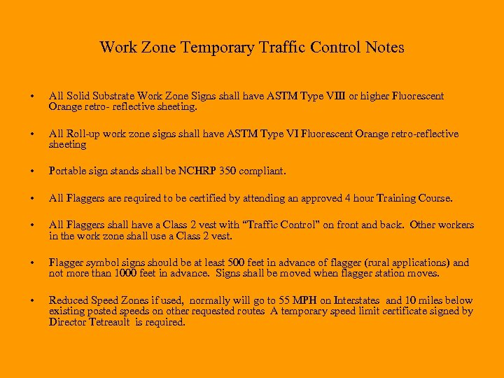 Work Zone Temporary Traffic Control Notes • All Solid Substrate Work Zone Signs shall