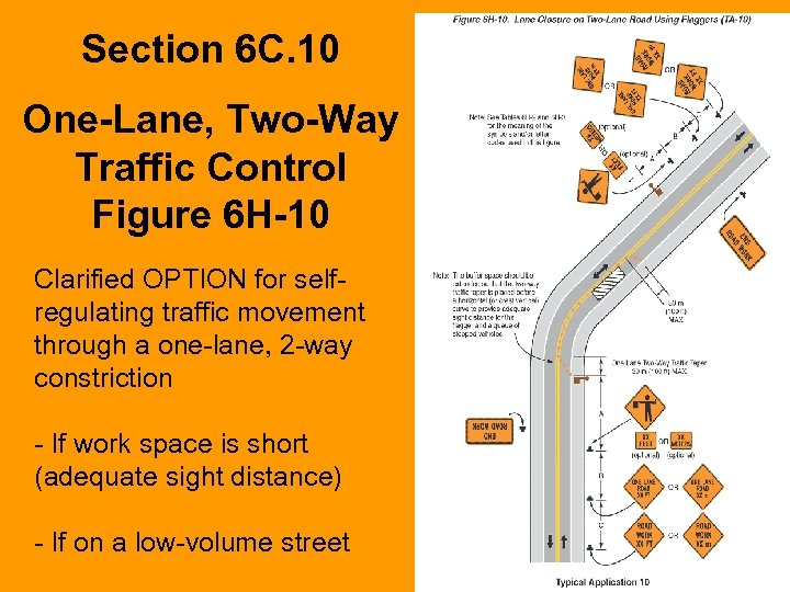 Section 6 C. 10 One-Lane, Two-Way Traffic Control Figure 6 H-10 Clarified OPTION for