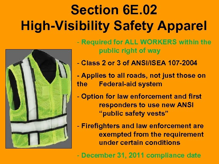 Section 6 E. 02 High-Visibility Safety Apparel - Required for ALL WORKERS within the
