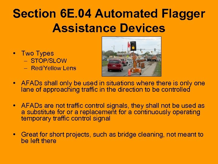 Section 6 E. 04 Automated Flagger Assistance Devices • Two Types – STOP/SLOW –