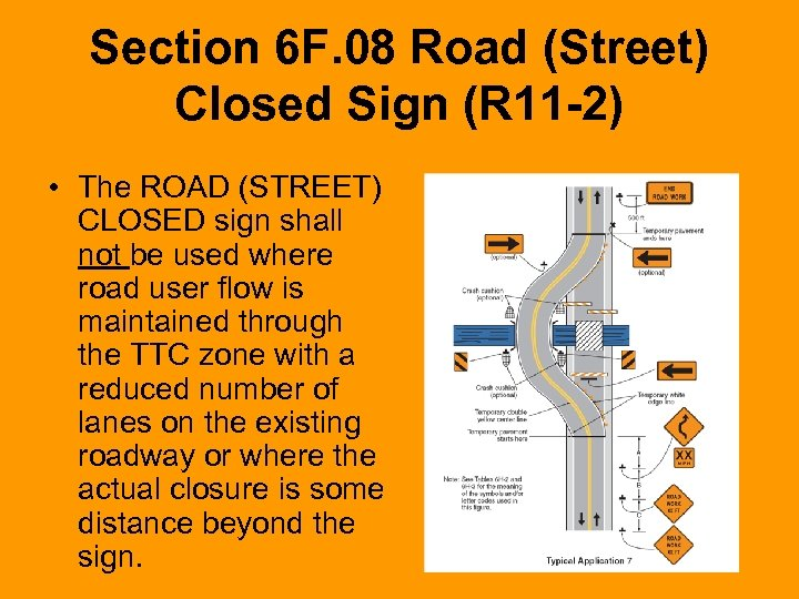 Section 6 F. 08 Road (Street) Closed Sign (R 11 -2) • The ROAD