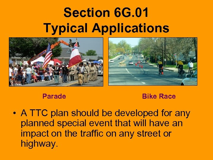 Section 6 G. 01 Typical Applications Parade Bike Race • A TTC plan should