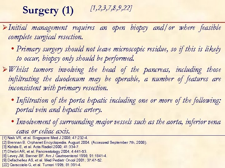 Surgery (1) [1, 2, 3, 7, 8, 9, 22] ØInitial management requires an open