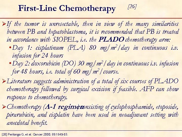 First-Line Chemotherapy ØIf [26] the tumor is unresectable, then in view of the many