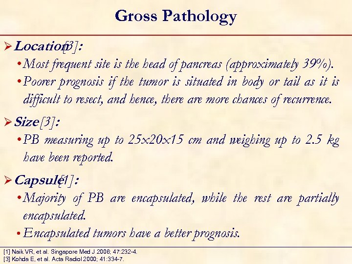 Gross Pathology ØLocation : [3] • Most frequent site is the head of pancreas