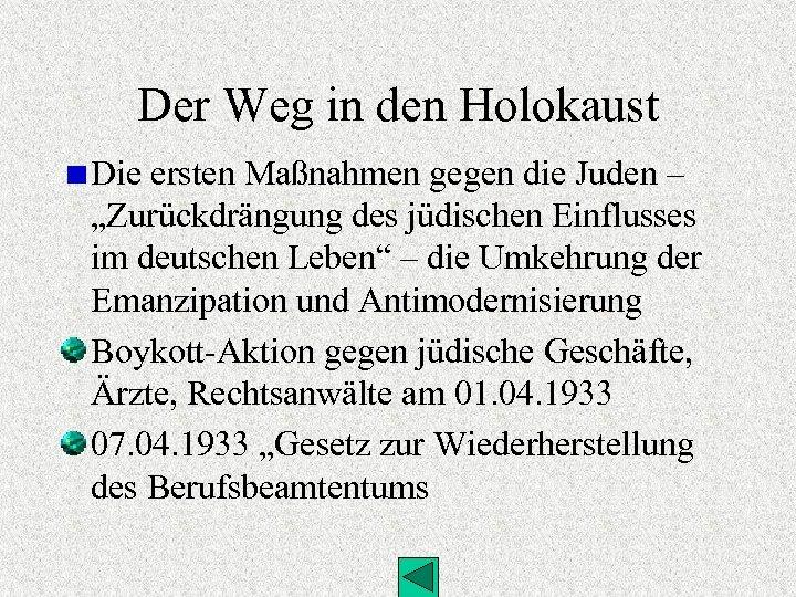 """Der Weg in den Holokaust Die ersten Maßnahmen gegen die Juden – """"Zurückdrängung des"""