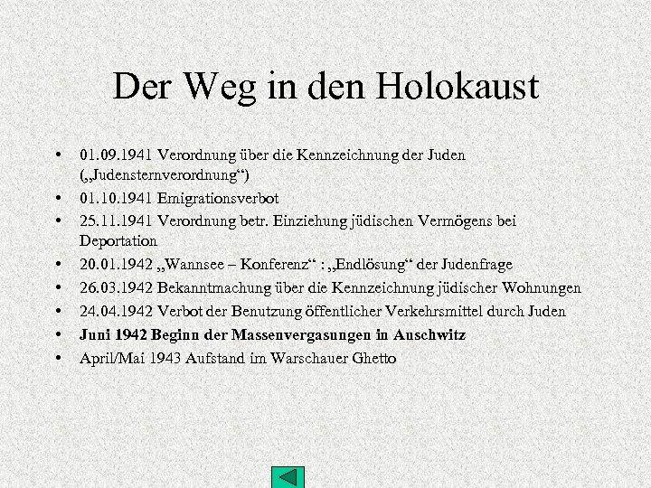 Der Weg in den Holokaust • • 01. 09. 1941 Verordnung über die Kennzeichnung