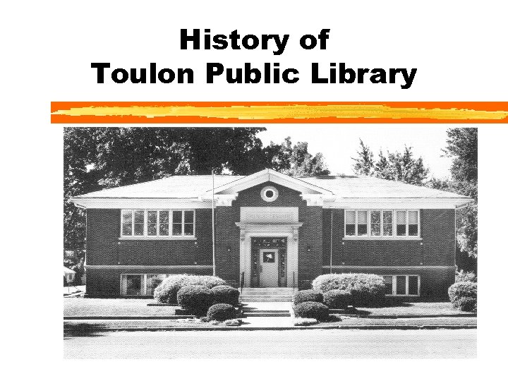 History of Toulon Public Library 1891 -2001