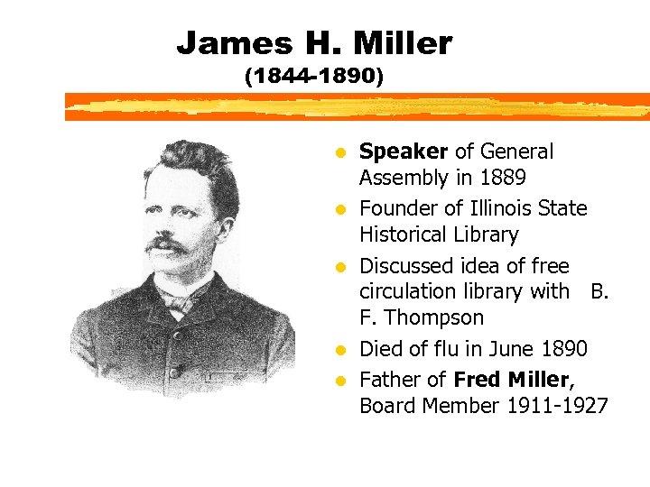 James H. Miller (1844 -1890) l l l Speaker of General Assembly in 1889