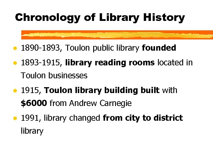 Chronology of Library History l 1890 -1893, Toulon public library founded l 1893 -1915,