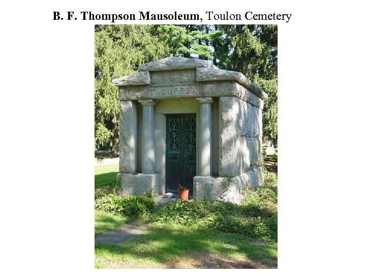 B. F. Thompson Mausoleum, Toulon Cemetery
