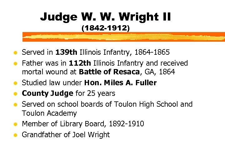 Judge W. W. Wright II (1842 -1912) l l l l Served in 139