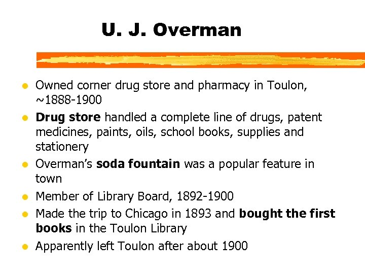 U. J. Overman l l l Owned corner drug store and pharmacy in Toulon,