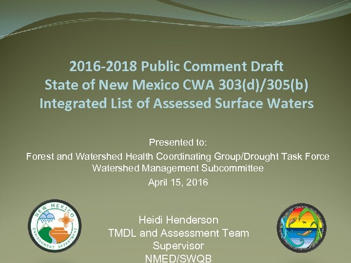 2016 -2018 Public Comment Draft State of New Mexico CWA 303(d)/305(b) Integrated List of