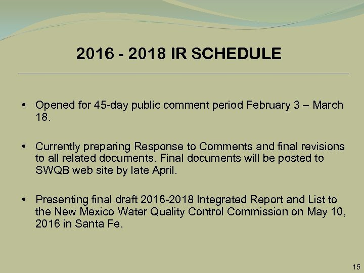 2016 - 2018 IR SCHEDULE • Opened for 45 -day public comment period February