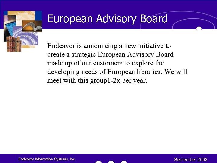 European Advisory Board Endeavor is announcing a new initiative to create a strategic European