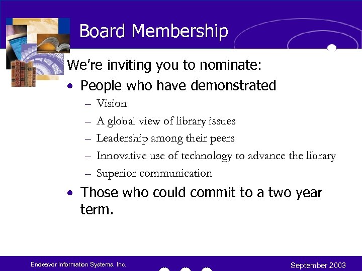 Board Membership We're inviting you to nominate: • People who have demonstrated – –