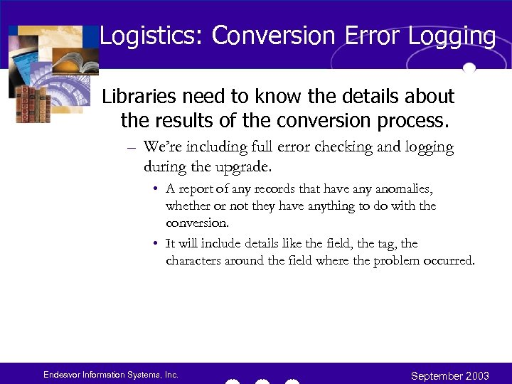 Logistics: Conversion Error Logging Libraries need to know the details about the results of