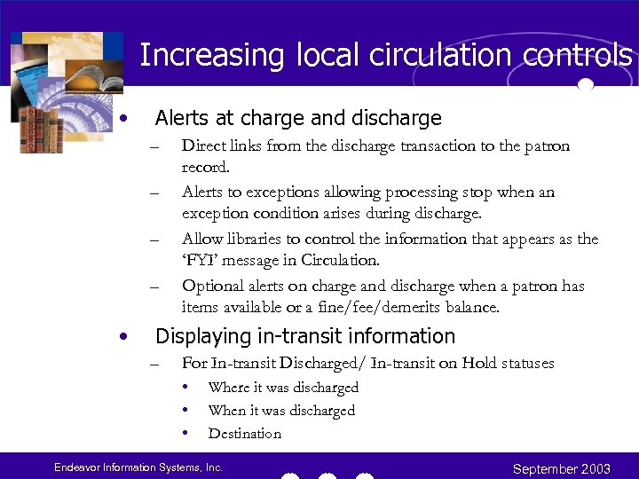 Increasing local circulation controls • Alerts at charge and discharge – – • Direct