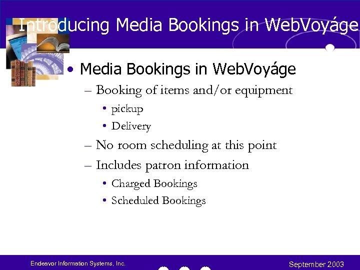Introducing Media Bookings in Web. Voyáge • Media Bookings in Web. Voyáge – Booking