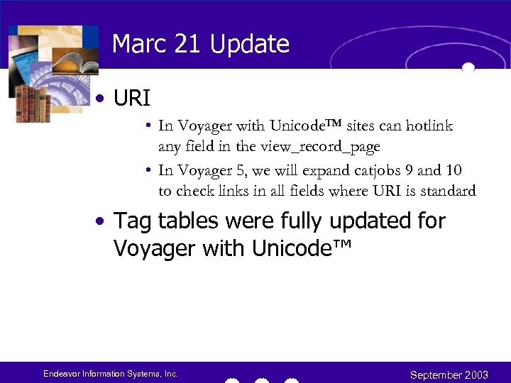 Marc 21 Update • URI • In Voyager with Unicode™ sites can hotlink any