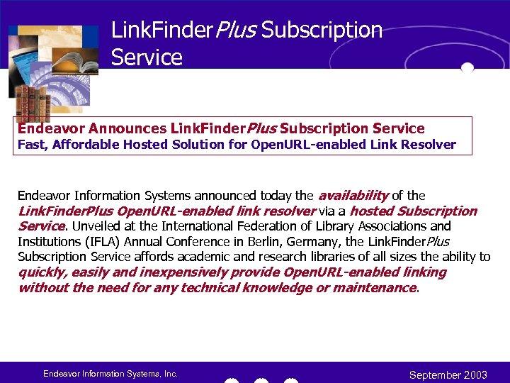 Link. Finder. Plus Subscription Service Endeavor Announces Link. Finder. Plus Subscription Service Fast, Affordable