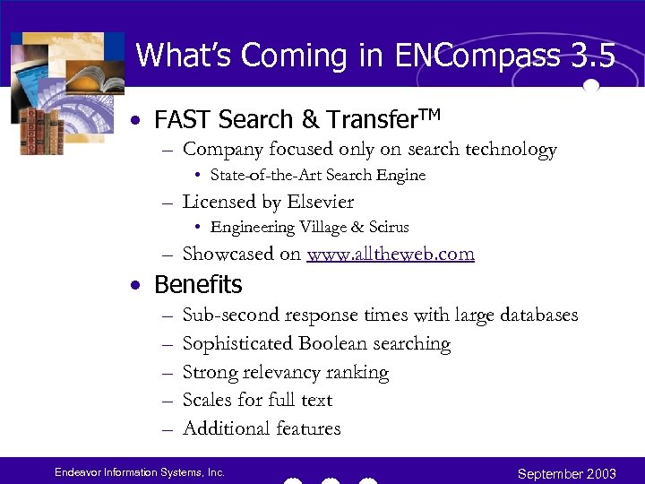 What's Coming in ENCompass 3. 5 • FAST Search & Transfer. TM – Company