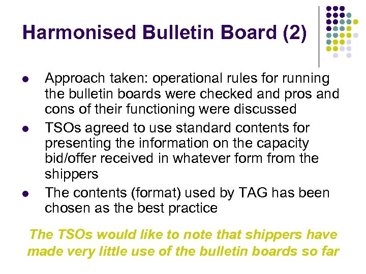 Harmonised Bulletin Board (2) l l l Approach taken: operational rules for running the