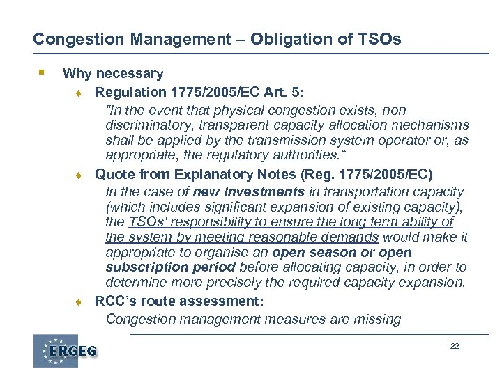 Congestion Management – Obligation of TSOs § Why necessary ¨ Regulation 1775/2005/EC Art. 5:
