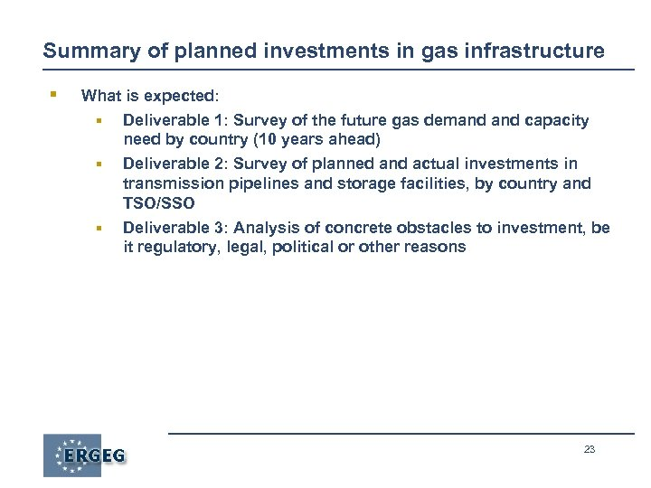 Summary of planned investments in gas infrastructure § What is expected: § Deliverable 1: