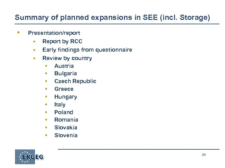 Summary of planned expansions in SEE (incl. Storage) § Presentation/report § § § Report