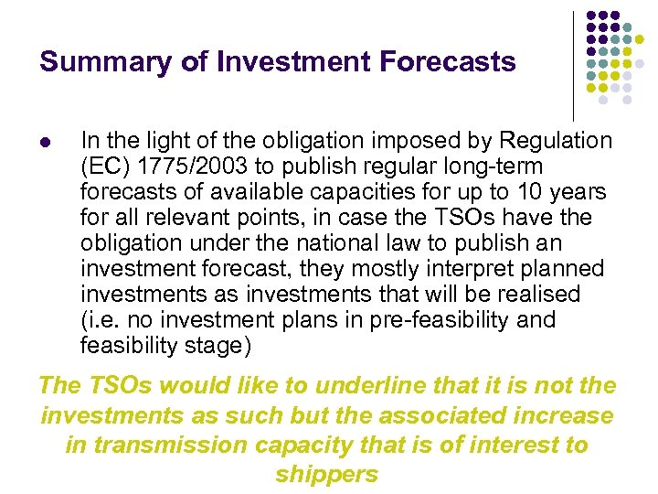 Summary of Investment Forecasts l In the light of the obligation imposed by Regulation