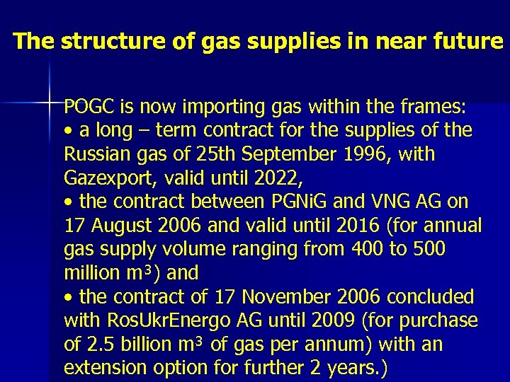 The structure of gas supplies in near future POGC is now importing gas within