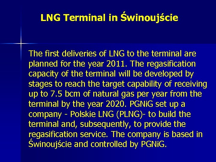LNG Terminal in Świnoujście The first deliveries of LNG to the terminal are planned