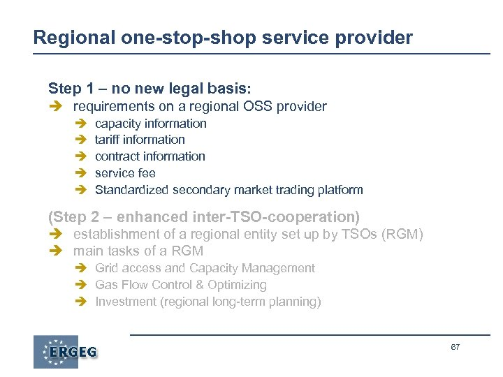 Regional one-stop-shop service provider Step 1 – no new legal basis: è requirements on