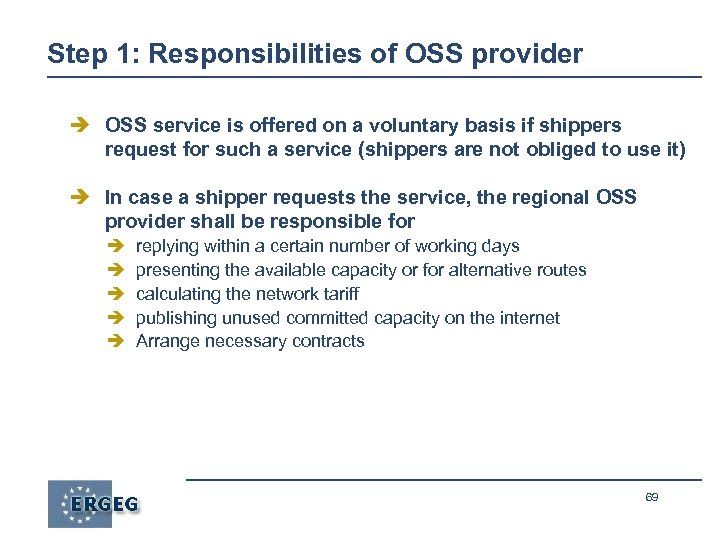 Step 1: Responsibilities of OSS provider è OSS service is offered on a voluntary